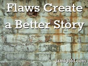 How to Use Character Flaws to Develop a Plot ::: Includes: High-Level Description of the Sixteen Personality Types, The Enneagram Types, and Michael Hauge's Workshop: Combining Emotional Journeys and External Plots.