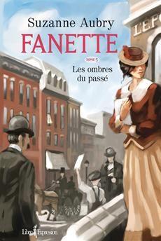 FANETTE - TOME 5  Les ombres du passé  Par l'auteureSuzanne Aubry