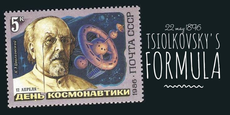22 May 1896. The Father of astronautics Konstantin Tsiolkovsky derives a formula on rocket travel to space
