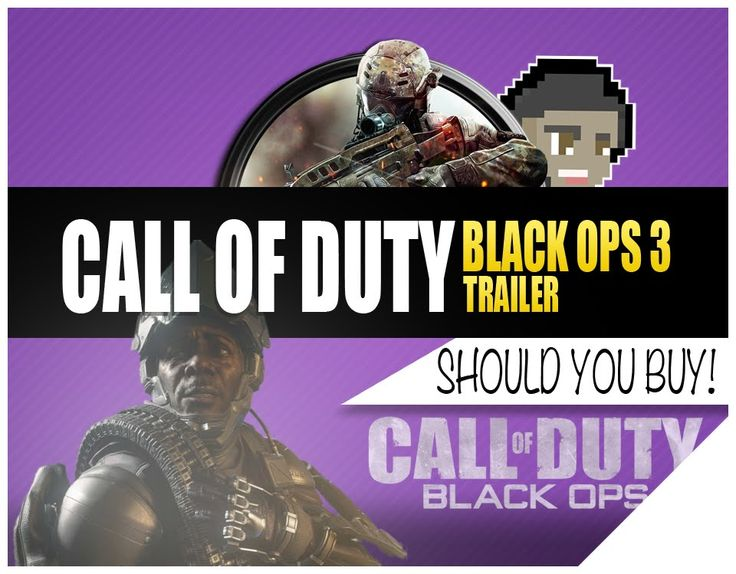 Official Call Of Duty: Black Ops 3 Trailer | Should You Buy Call Of Duty...
