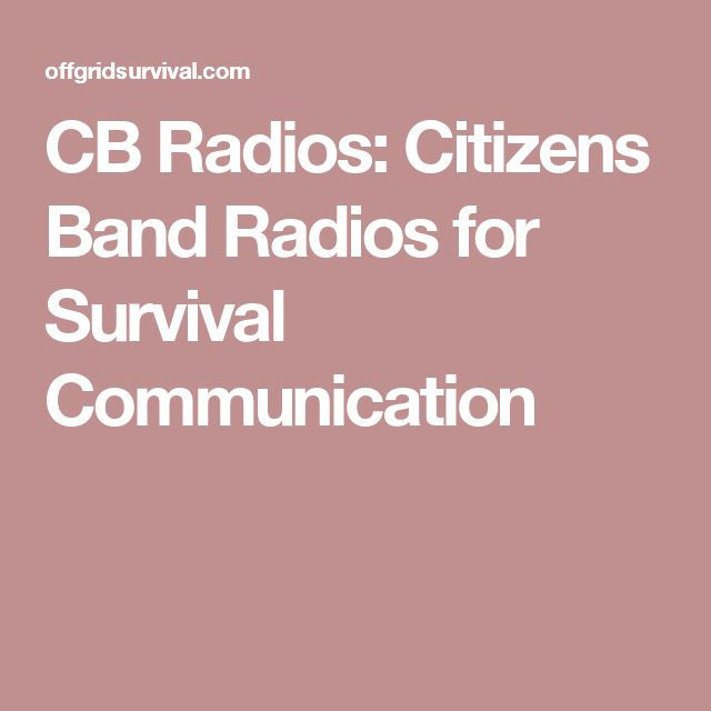 CB Radios: Citizens Band Radios for Survival Communication