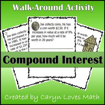This activity is designed to help students practice compound interest type problems.  All problems use the compound interest formula.   Student find the future value of items, IRAs and Saving Accounts assume a constant rate is increase.  Problems compound annually, semiannually, quarterly, and monthly.