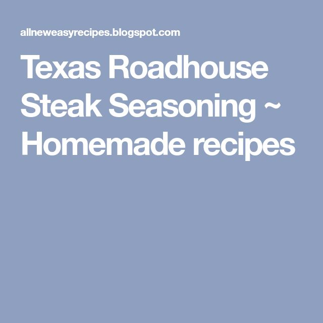 Texas Roadhouse Steak Seasoning ~ Homemade recipes