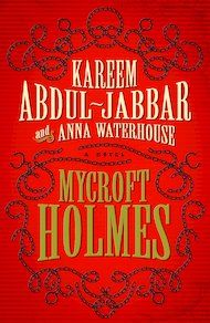 image via Wikimedia Commons Kareem Abdul-Jabbar, the legendary basketball player and dedicated Sherlock Holmes fan, is writing a book about about Mycroft Holmes, Sherlock's older, brainier and less...
