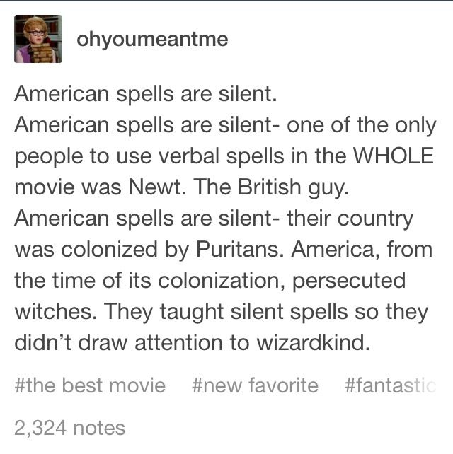 I'm going to have to re-watch Fantastic Beasts and see if any American witch or wizard ever cast a spell out loud.