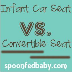 Infant Car Seat Vs. Convertible Car Seat - Pros & Cons of both, plus the blogger's personal take | SpoonFedBaby.com