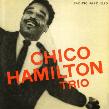 Chico Hamilton: Chico Hamilton Trio