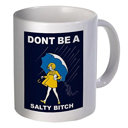 Best funny gift - 11OZ Coffee Mug - Don't be a salty bitc... https://www.amazon.com/dp/B01DV73ADW/ref=cm_sw_r_pi_dp_x_WGSbybEE1TSDB