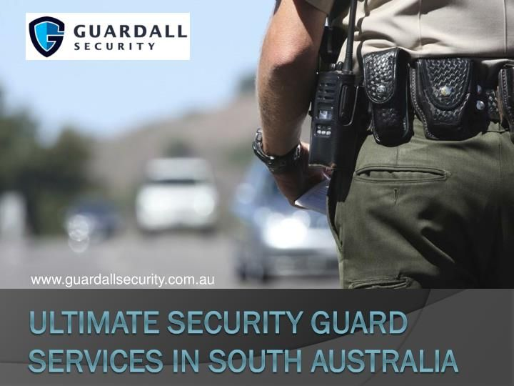 Licensed And Certified Security Company For #SecurityGuardServices In South  Australia. Security Guard Services And