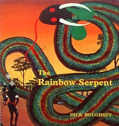 The Rainbow Serpent _ Dick Roughsey
