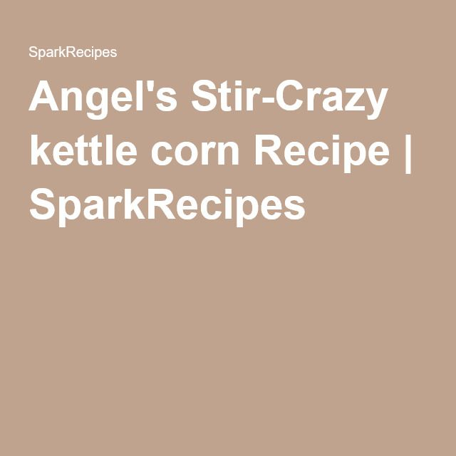 Kettle Corn Stir Crazy Kettle Corn