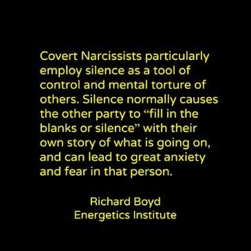 "Photo: Narcissism by Richard Boyd, Energetics Institute at http://www.energeticsinstitute.com.au/page/narcissism.html  Covert Narcissists particularly employ silence as a tool of control and mental torture of others. Silence normally causes the other party to ""fill in the blanks or silence"" with their own story of what is going on, and can lead to great anxiety and fear in that person.   #relationships  #covert #silenttreatment"