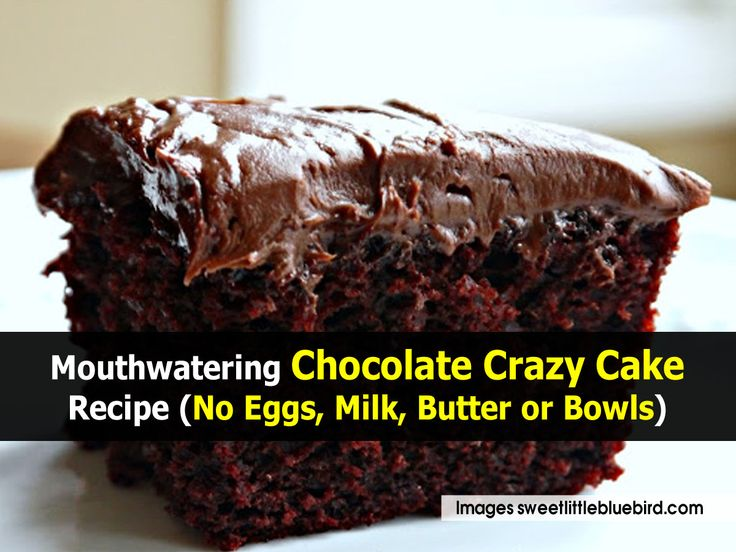 Mouthwatering Chocolate Crazy Cake Recipe (No Eggs, Milk, Butter or Bowls)