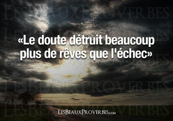 Le doute détruit beaucoup plus de rêves que l'échec ! #citation #proverbe