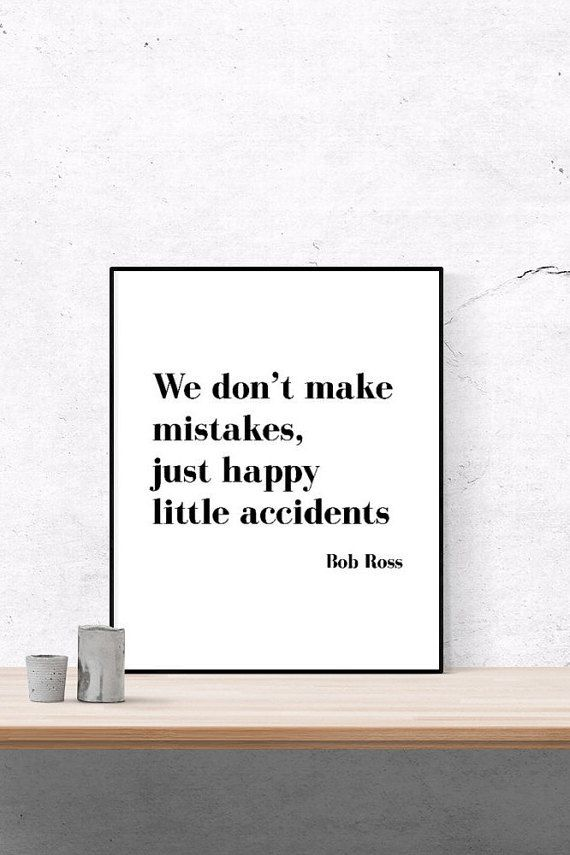 We don't make mistakes just happy Bob Ross  by OhLovelyPrintables