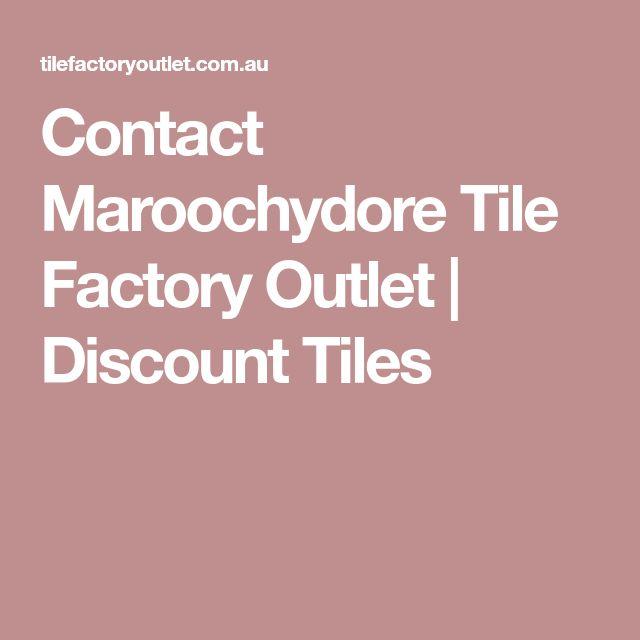 Contact Maroochydore Tile Factory Outlet | Discount Tiles