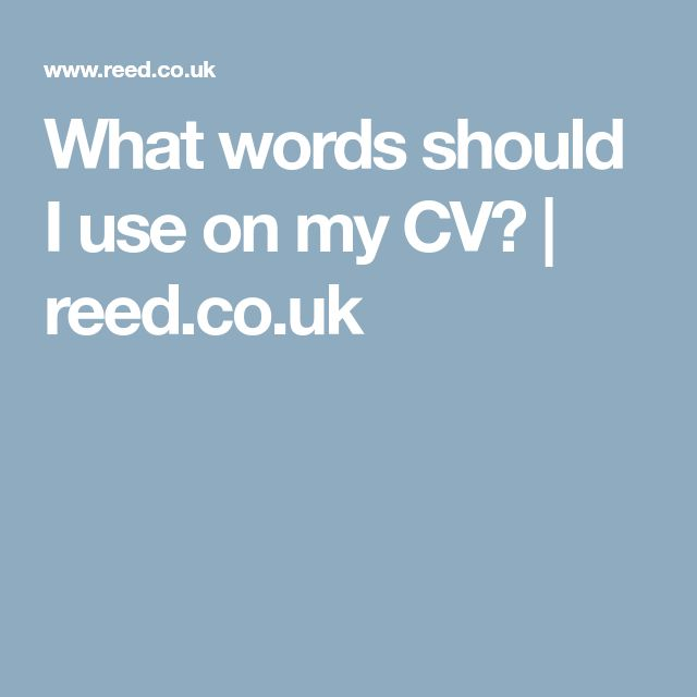 What words should I use on my CV?   reed.co.uk