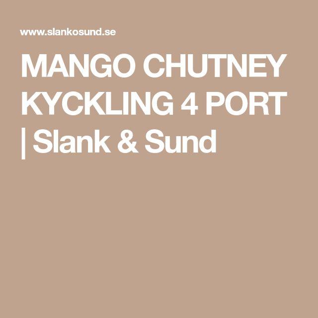 MANGO CHUTNEY KYCKLING 4 PORT | Slank & Sund