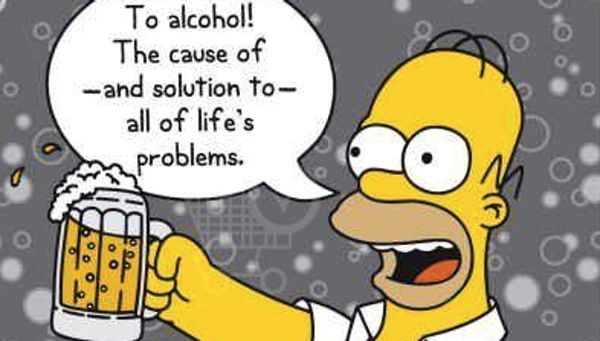 """To alcohol! The cause of, and solution to, all of life's problems."" 