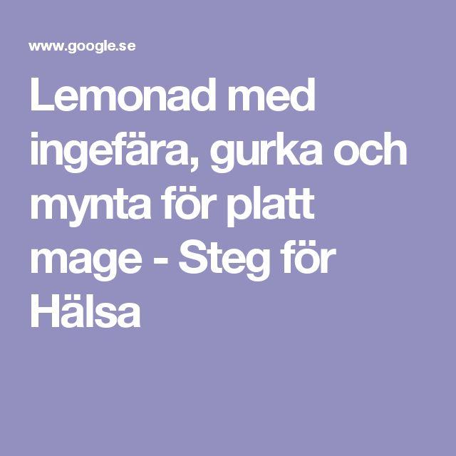 Lemonad med ingefära, gurka och mynta för platt mage - Steg för Hälsa