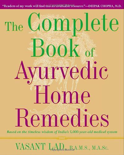 Based on the ancient healing tradition from India that dates back thousands of years, The Complete Book of Ayurvedic Home Remedies offers natural ...