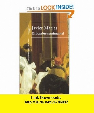 El hombre sentimental (9788420430935) Javier Mar�as , ISBN-10: 8420430935  , ISBN-13: 978-8420430935 ,  , tutorials , pdf , ebook , torrent , downloads , rapidshare , filesonic , hotfile , megaupload , fileserve