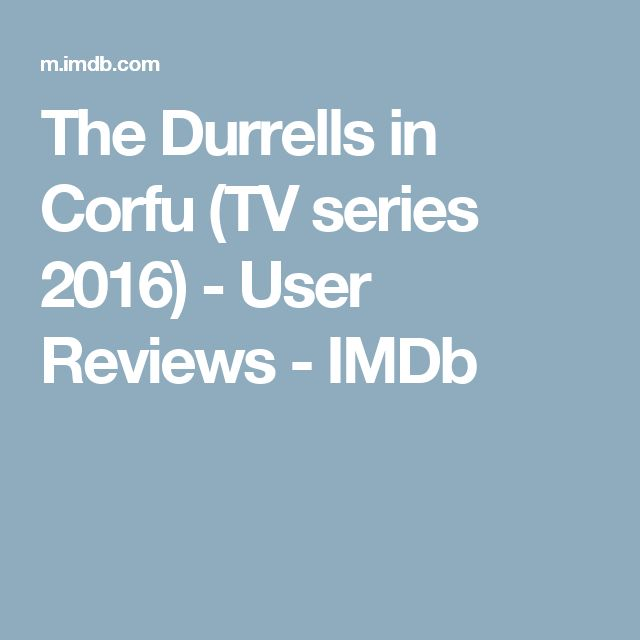 The Durrells in Corfu (TV series 2016) - User Reviews - IMDb