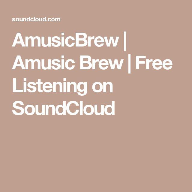 AmusicBrew | Amusic Brew | Free Listening on SoundCloud