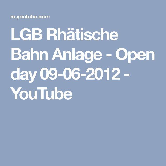 LGB Rhätische Bahn Anlage - Open day 09-06-2012 - YouTube