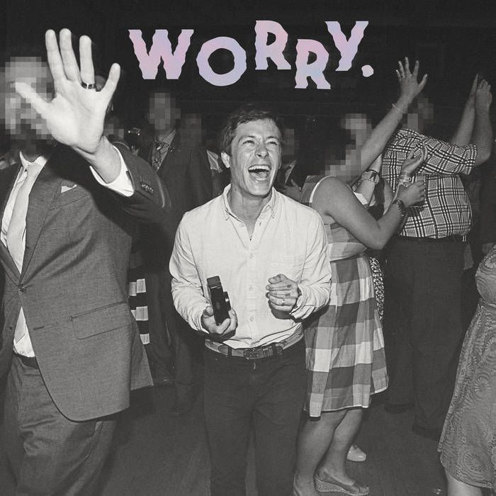▶︎ Jeff Rosenstock - Worry. (2016)