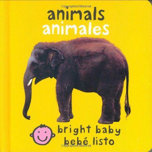 Bilingual Bright Baby Animals (Bright Baby / Bebe Listo) (Spanish Edition) by Roger Priddy,http://www.amazon.com/dp/0312502982/ref=cm_sw_r_pi_dp_LJzwsb10NB477ZQZ