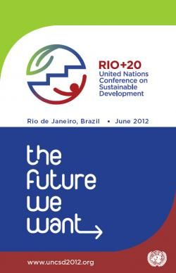 Publication for the upcoming United Nations Conference on Sustainable Development taking place in Rio de Janerio June 20 - 22 June 2012.   www.uncsd2012.org