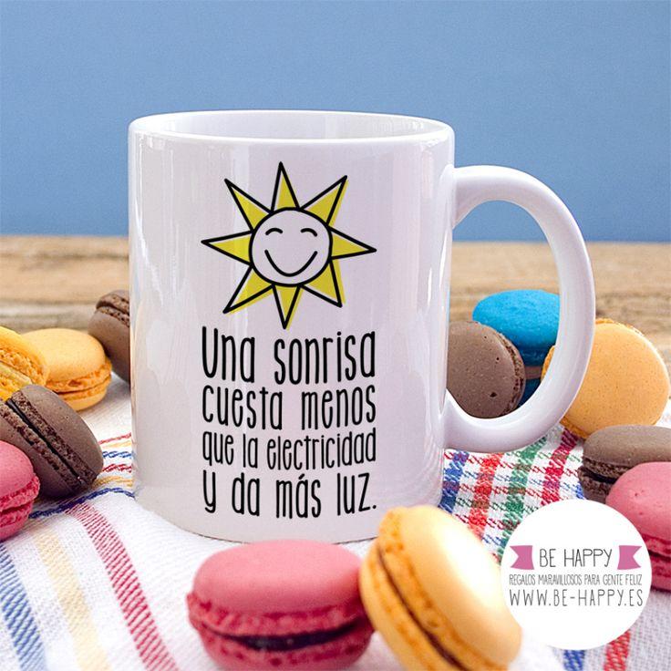 """Taza """"Una sonrisa cuesta menos que la electricidad y da más luz"""". A la venta en www.be-happy.es #taza #tazas #mug #mugs #behappy"""