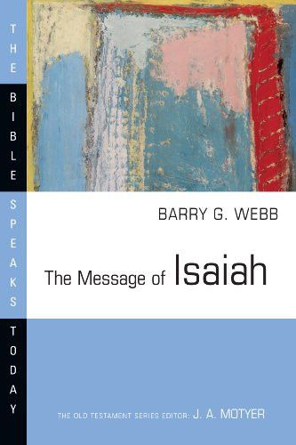 The Message of Isaiah (Bible Speaks Today)