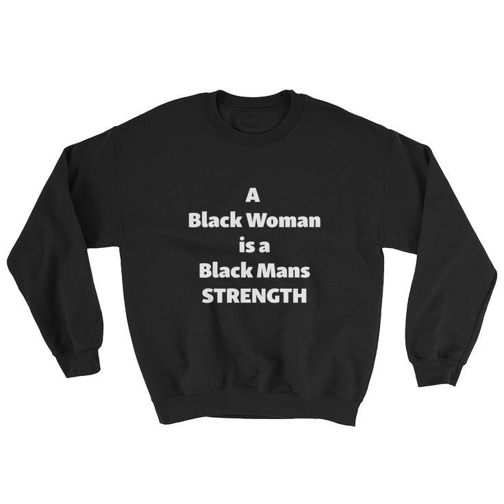 A Black Mans Strength Sweatshirt