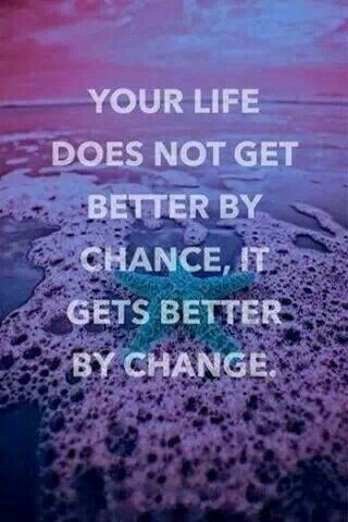 and your dreams guide you to make the changes.