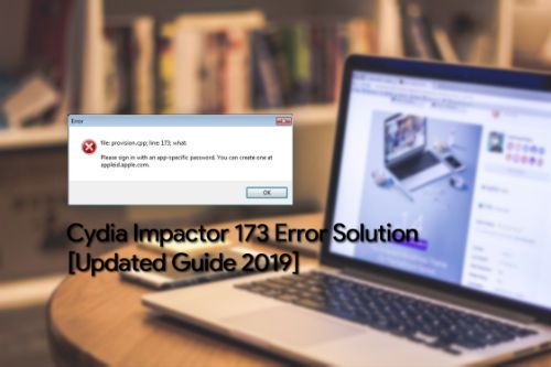 Cydia impactor error 173 is the most popular and frequent error