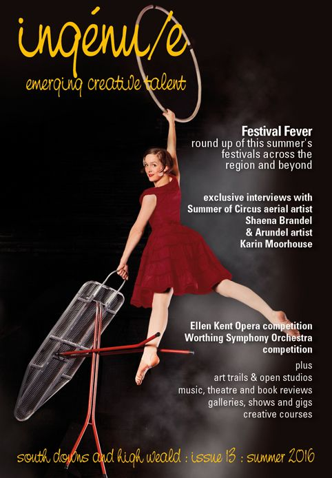 Front cover of ingenue magazine issue 13. Pictured: Shaena Brandel of Pirates of the Carabina, at Worthing Theatre's Summer of Circus. Photo Matilda Temperley
