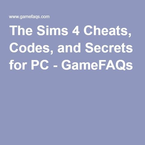 The Sims 4 Cheats, Codes, and Secrets for PC - GameFAQs