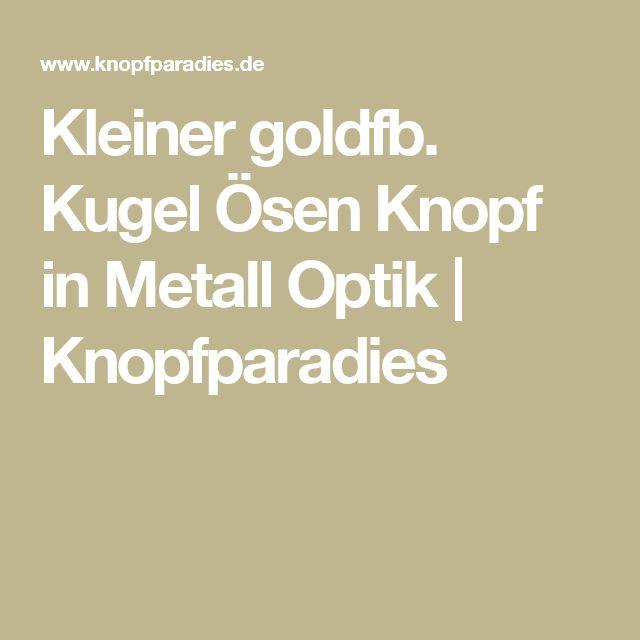 Kleiner goldfb. Kugel Ösen Knopf in Metall Optik | Knopfparadies