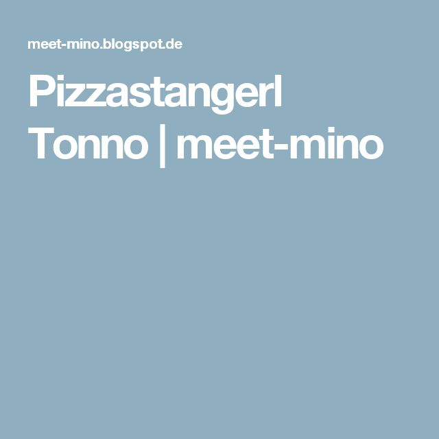 Pizzastangerl Tonno | meet-mino