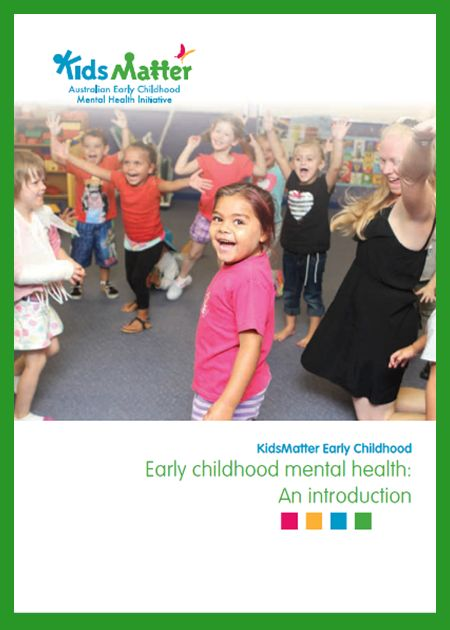 'Early childhood mental health: An introduction'. Go here to download the free eBook: https://www.kidsmatter.edu.au/early-childhood/resources-educators-and-families/ebooks
