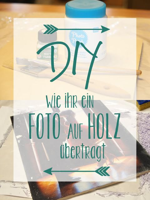 Geschenk-Idee: Fotos auf Holz übertragen DIY | Do it yourself, Tutorial…