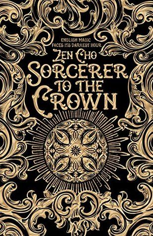 """""""Sorcerer to the crown"""", by Zen Cho - In Regency London, Zacharias Wythe is England's first African Sorcerer Royal. And that's only the first of his problems: ambitious orphan Prunella Gentleman is desperate to escape the school where she has drudged all her life, and a visit by the Sorcerer Royal seems the perfect opportunity. For Prunella has just stumbled upon English magic's greatest discovery in centuries and she intends to make the most of it."""