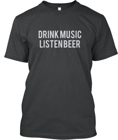 Do like beer very bad? you must have this awesome stuff. Hurry this campaign will ended soon. Drink while listen limited edition | Teespring