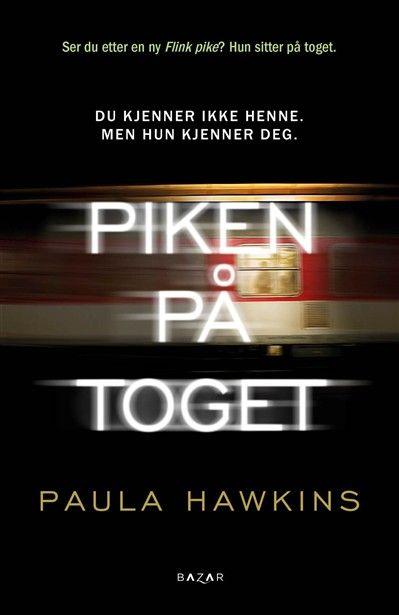 """""""Piken på toget"""" av Paula Hawkins. 28.12.15"""
