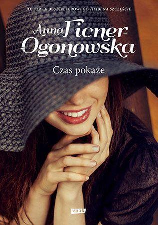 """Anna Ficner-Ogonowska, """"Czas pokaże"""", Znak, Kraków 2015. 714 stron"""