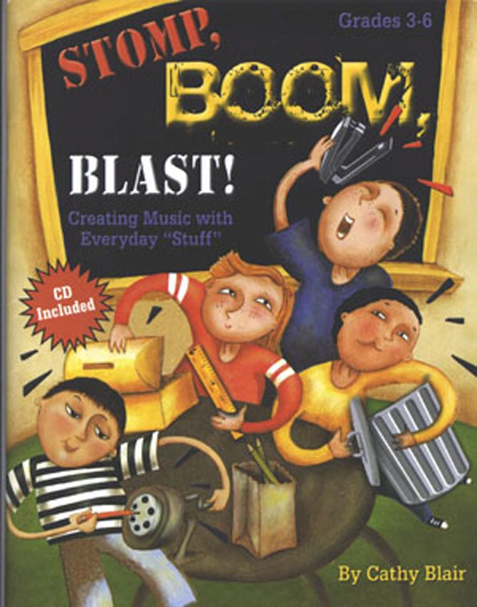 "STOMP, BOOM, BLAST! Creating Music with Everyday ""Stuff"" Paperback & CD"