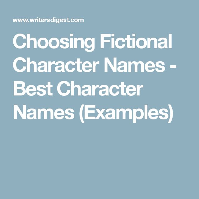 Choosing Fictional Character Names - Best Character Names (Examples)