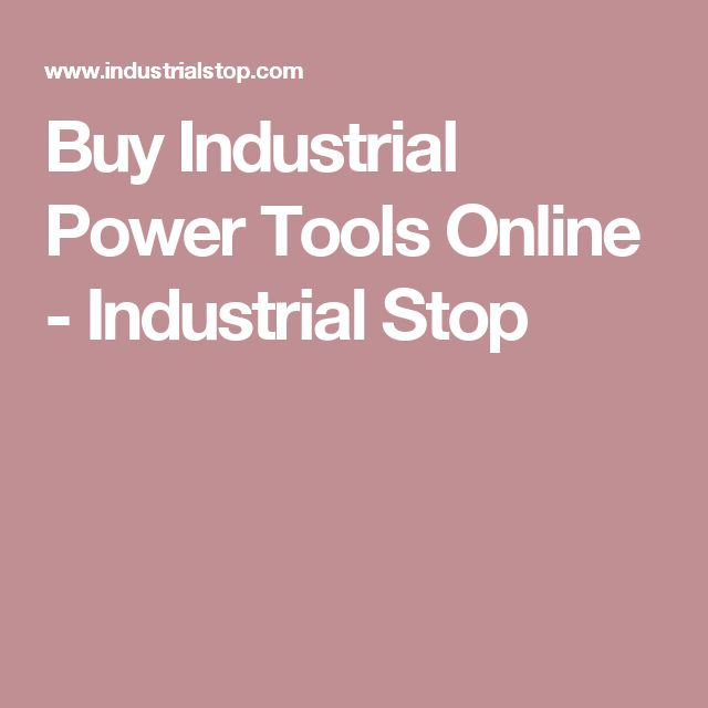 Buy Industrial Power Tools Online - Industrial Stop